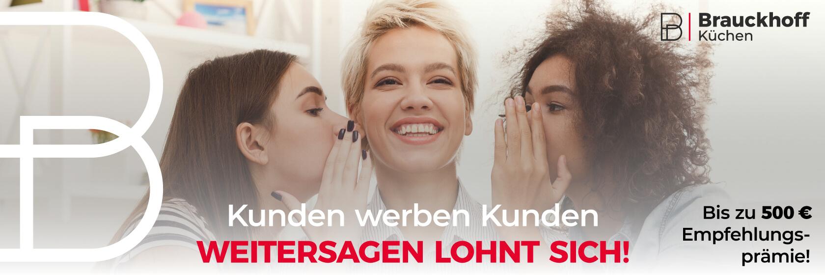 Brauckhoff Küchen - Kunden werben Kunden!