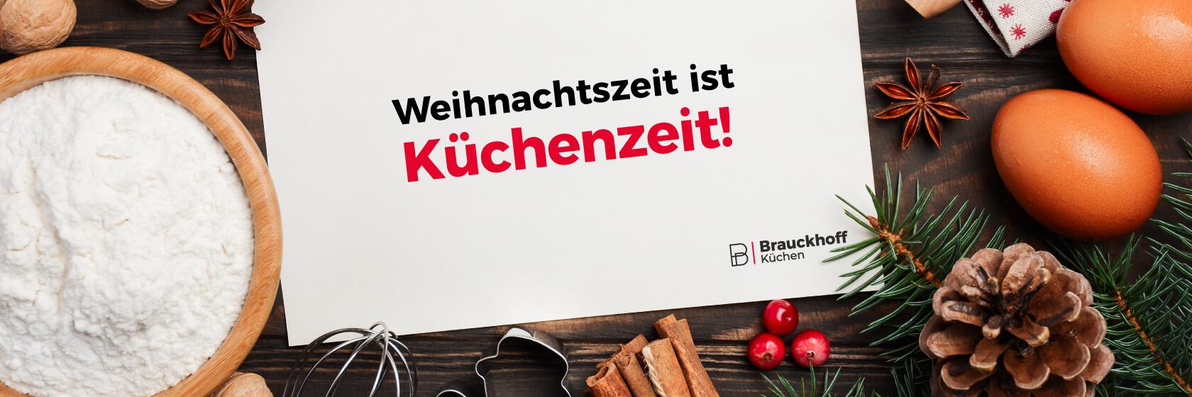 Brauckhoff Küchen - Weihnachtszeit ist Küchenzeit!